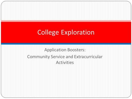 Application Boosters: Community Service and Extracurricular Activities