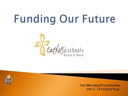 Site Meeting Presentation 2013-14 School Year. Let's think about Catholic education in the U.S.
