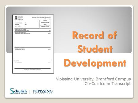 Record of Student Development Nipissing University, Brantford Campus Co-Curricular Transcript.