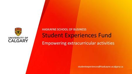 Student Experiences Fund Empowering extracurricular activities HASKAYNE SCHOOL OF BUSINESS.
