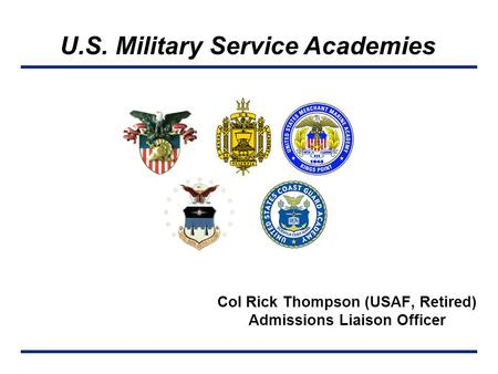 Col Rick Thompson (USAF, Retired) Admissions Liaison Officer