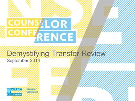 "Demystifying Transfer Review September 2014. AGENDA Minimum qualifications vs. selection Comprehensive Review Two case studies ""If I could only choose."