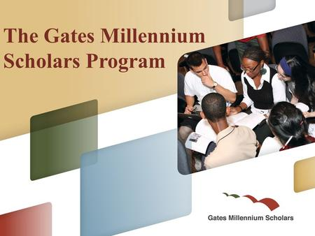 The Gates Millennium Scholars Program. 2 AGENDA WELCOME & INTRODUCTIONS OVERVIEW APPLICATION PROCESS SHEPHERDING STUDENTS THROUGH THE PROCESS BEST PRACTICES.