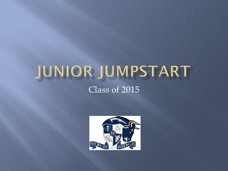 Class of 2015.  GPA  SAT/ACT Scores  Application/extracurricular activities.