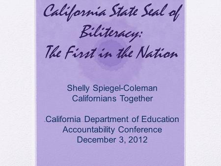 California State Seal of Biliteracy: The First in the Nation