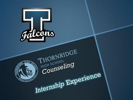 Counseling. SEMESTER ONE Possible Intern Tasks All School Testing assistance All School Testing assistance Back to School Night Back to School Night Fixing.
