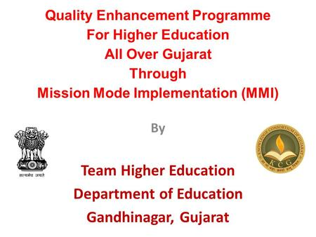 By Team Higher Education Department of Education Gandhinagar, <strong>Gujarat</strong>
