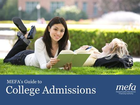 © MEFA - All Rights Reserved 2012 MEFA's Guide to College Admissions.