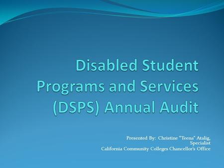 "Presented By: Christine ""Teena"" Atalig, Specialist California Community Colleges Chancellor's Office."