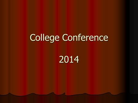 College Conference 2014. Outline of Presentation Academic Scheduling/Review Academic Scheduling/Review PSAT PSAT Standardized Testing Standardized Testing.