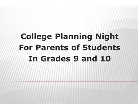 College Planning Night For Parents of Students In Grades 9 and 10.