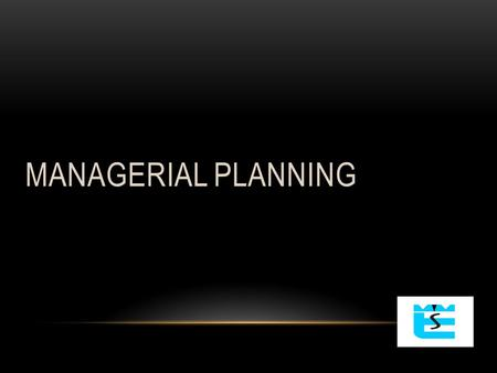 MANAGERIAL PLANNING. STRENGHTS ANNUAL PLANNING (DEFINED IN SCHOOL CURICULUM)  Organisational and pedagogical tasks (staffing,coordinating teachers and.