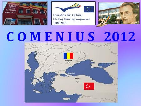 "C O M E N I U S 2012. The Gymnasium School No 28 ""Mihai Eminescu"", is situated downtown Galati, which lies in the South – East of Romania, on the Danube."