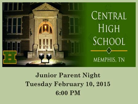 Junior Parent Night Tuesday February 10, 2015 6:00 PM.