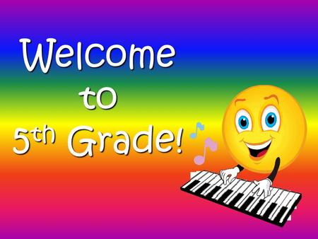 Welcome to 5 th Grade!. Conferences Please contact us ahead of time to schedule an appointment. Monday, Wednesday, and Friday 10:10-10:45 Tuesday 11:40-12:15.