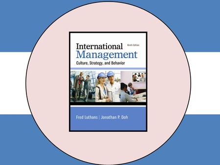 International Management Ninth Edition Luthans | Doh International Management Fred Luthans Jonathan P. Doh Ninth Edition Chapter 6 Organizational Cultures.