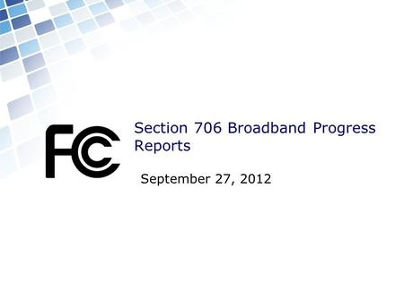 Section 706 Broadband Progress Reports September 27, 2012.