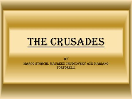 The Crusades By Marco Storchi, Maureen Chudnovsky and Mariano Tortorelli.