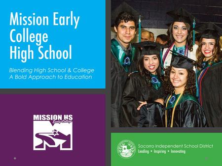 Mission Early College High School is founded on the belief that many high school students are ready and eager to do serious college work. Through a partnership.