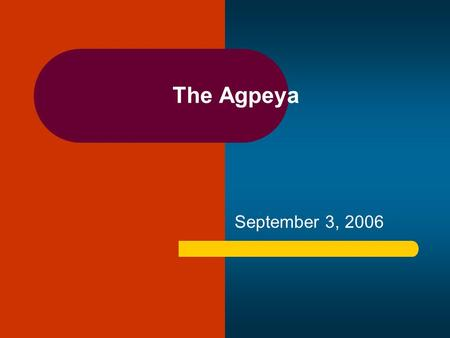 "The Agpeya September 3, 2006. What is the Agpeya? What does the word ""Agpeya"" mean? The book of the hours. Why is it called ""the book of the hours?"" What."