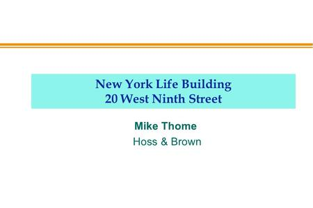 New York Life Building 20 West Ninth Street Mike Thome Hoss & Brown.