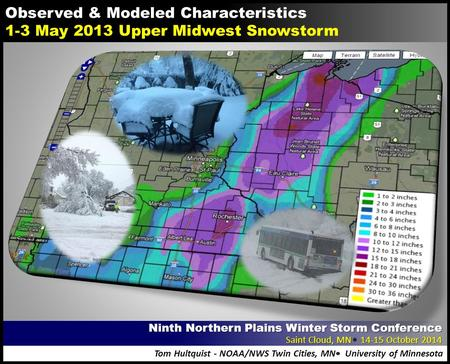 Observed & Modeled Characteristics 1-3 May 2013 Upper Midwest Snowstorm Tom Hultquist - NOAA/NWS Twin Cities, MN University of Minnesota Ninth Northern.