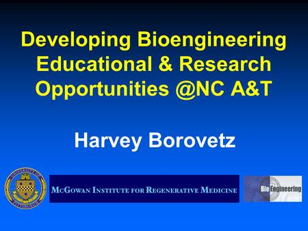 Developing Bioengineering Educational & Research A&T Harvey Borovetz.