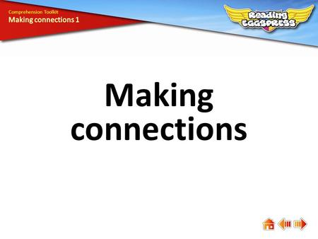 Making connections Comprehension Toolkit. Comprehension means understanding. The answers to some questions are easy to find, while the answers to others.