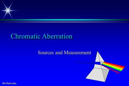Bio-Rad Labs. Chromatic Aberration Sources and Measurement.