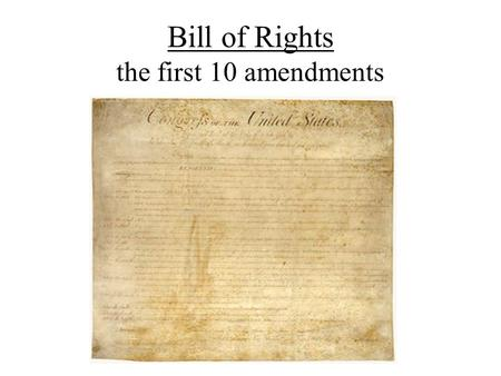 Bill of Rights the first 10 amendments