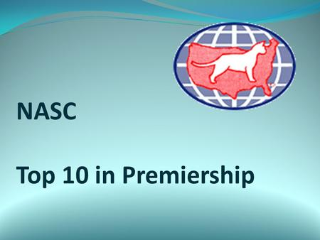 NASC Top 10 in Premiership. Tenth Best Cat in Premiership GP Lynzkatz Josh Turner of DaShaws Br: Linda and Jon Bartley Ow: Daria Shaw-Debbie Heer- Linda.
