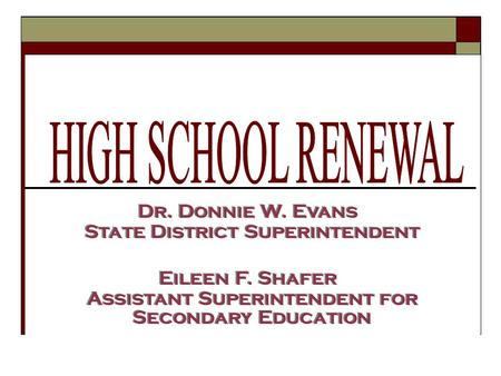 Dr. Donnie W. Evans State District Superintendent Page 1 of 2 Eileen F. Shafer Assistant Superintendent for Secondary Education.