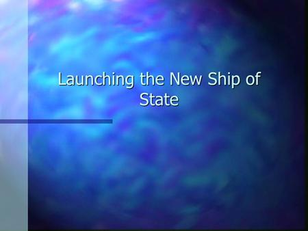 Launching the New Ship of State Why Bill of Rights? All thirteen states had to ratify the Constitution All thirteen states had to ratify the Constitution.