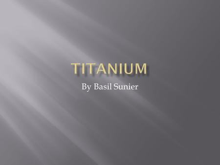 By Basil Sunier.  Titanium was discovered in 1791 by the English clergyman William Gregor  Four years later, German chemist Martin Heinrich Klaproth.