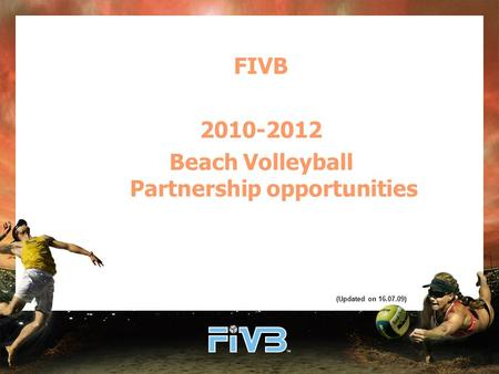 FIVB 2010-<strong>2012</strong> Beach Volleyball Partnership opportunities (Updated on 16.07.09)