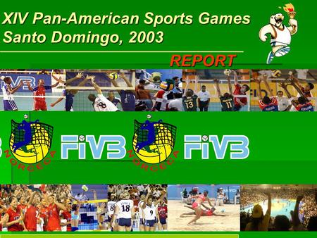 XIV Pan-American Sports Games Santo Domingo, 2003 REPORT.