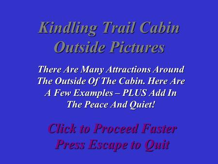 Kindling Trail Cabin Outside Pictures There Are Many Attractions Around The Outside Of The Cabin. Here Are A Few Examples – PLUS Add In The Peace And Quiet!
