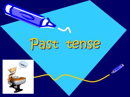 Past tense. Use: The past simple is used to express a finished action in the past. Examples: We played volleyball last Sunday. I worked in London from.