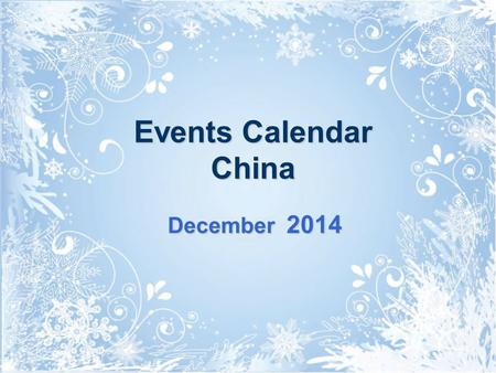 Events Calendar China December 2014. SunMonTueWedThuFriSat 123456 7 8910111213 14151617181920 21222324252627 28293031 Please Select & Click On Picture.