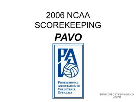 2006 NCAA SCOREKEEPING DEVELOPED BY KEVIN GOULD NCVOB PAVO.