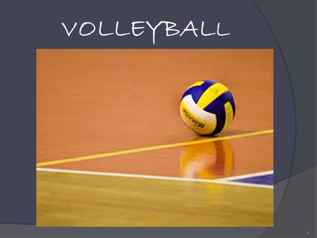 VOLLEYBAL L 1. VOLLEYBAL L (INDEX)  Basic rules  Volleyball and physical skills  The court  Participants  Game time and scoring  Rotation system.