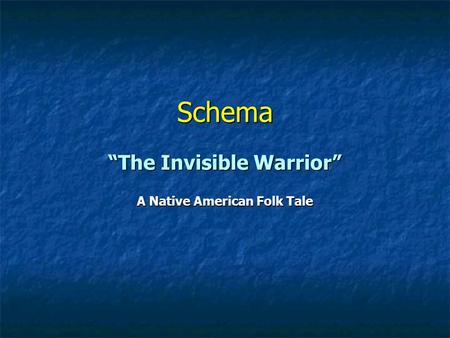 """The Invisible Warrior"" A Native American Folk Tale"