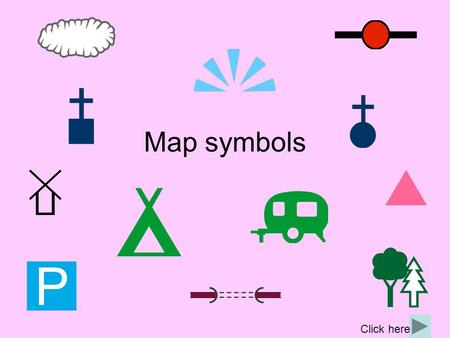 Map symbols Click here.