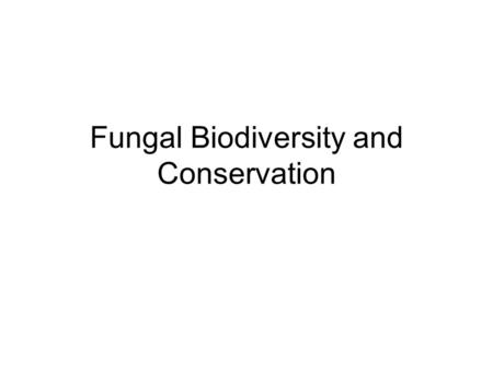 Fungal Biodiversity and Conservation. Diversity of fungi in Ireland- Sources Catalogue of Irish Fungi (Muskett and Malone 1978; 1980) British Mycological.