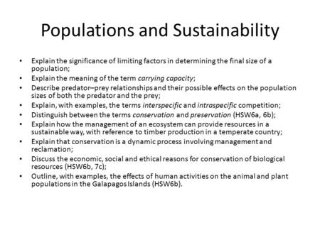 Populations and Sustainability Explain the significance of limiting factors in determining the final size of a population; Explain the meaning of the term.