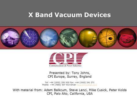 X Band Vacuum Devices Presented by: Tony Johns,