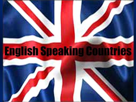 English Speaking Countries. These days, many countries require children to learn English in school because it is the most common language used to conduct.