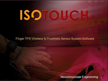 1 Neuromuscular Engineering Finger TPS Wireless & Prosthetic Sensor System Software.