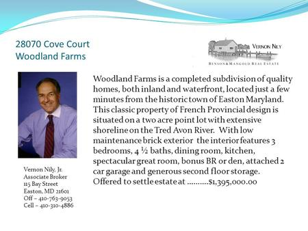28070 Cove Court Woodland Farms Woodland Farms is a completed subdivision of quality homes, both inland and waterfront, located just a few minutes from.
