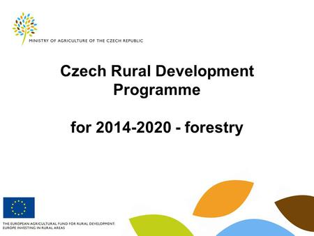Czech Rural Development Programme for 2014-2020 - forestry.